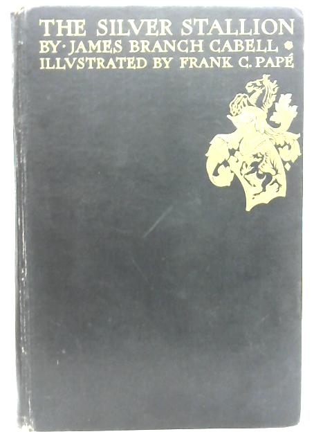 The Silver Stallion By James Branch Cabell