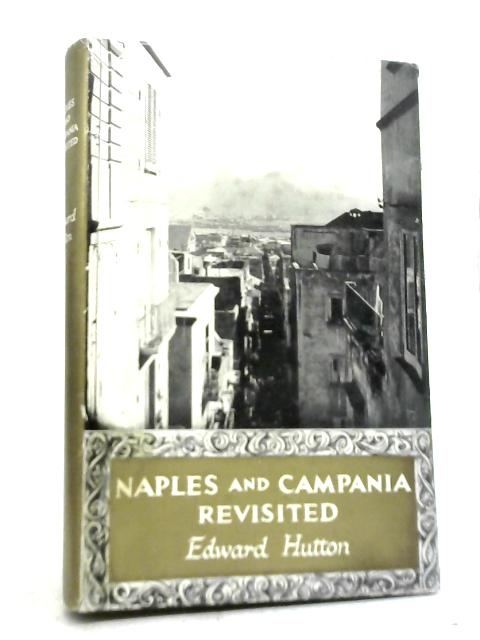 Naples and Campania Revisited By Edward Hutton