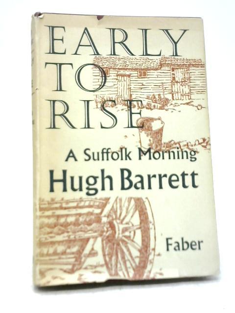 Early To Rise By Hugh Barrett