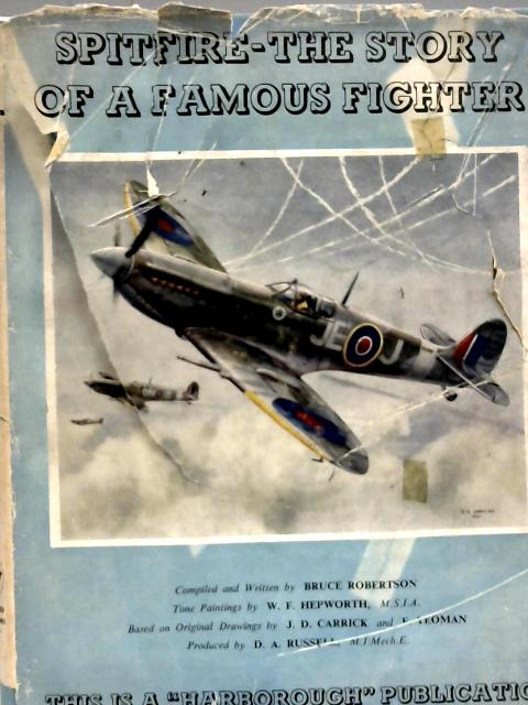 Spitfire-The Story of a Famous Fighter By Robertson Bruce