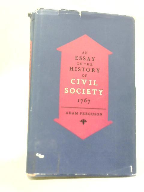 An Essay on The History of Civil Society 1767 By Adam Ferguson