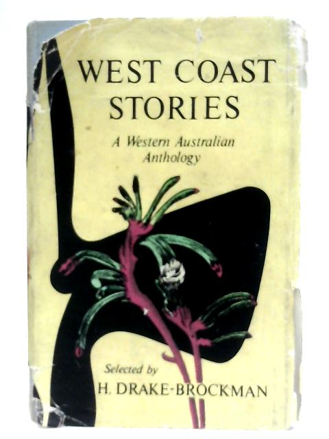 West Coast Stories, An Anthology By H. Drake-Brockman
