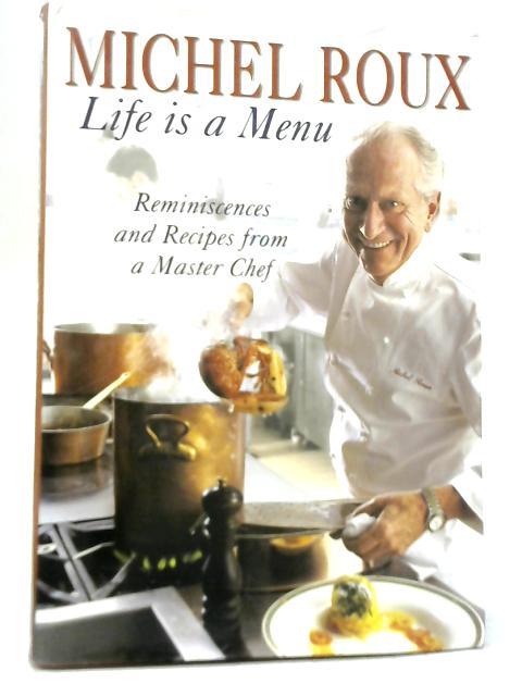 Michel Roux: Life is a Menu By Michael Roux