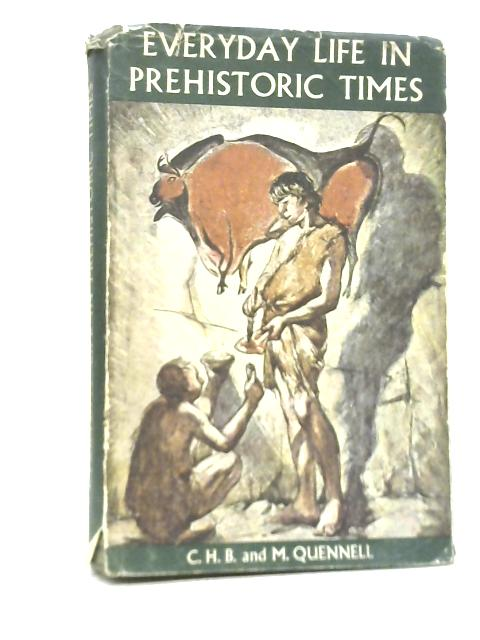 Everyday Life In Prehistoric Times By Marjorie & C H B Quennell