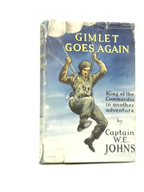 Gimlet Goes Again By Captain W. E. Johns