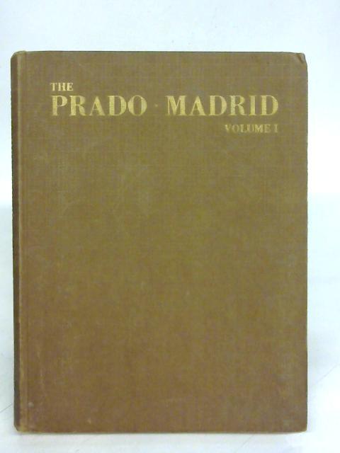The Prado: Madrid Volume I By Manuel Lorente