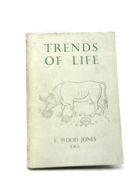 Trends of Life By Frederic Wood Jones