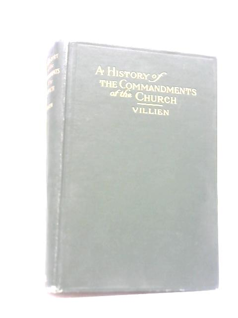 A History of The Commandments of The Church By Rev. A. Villien