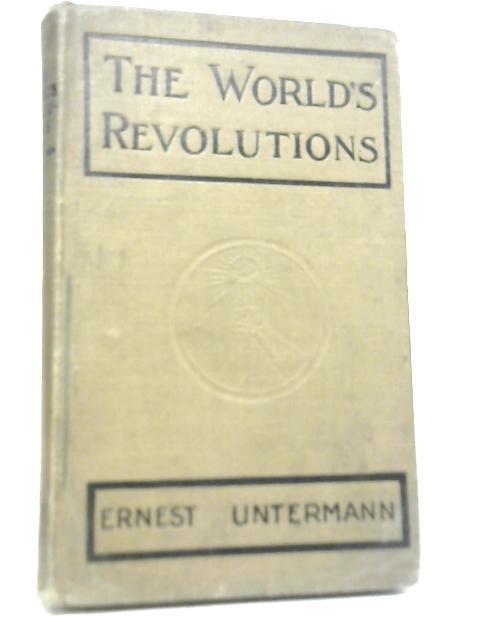 The Worlds Revolutions By Ernest Untermann