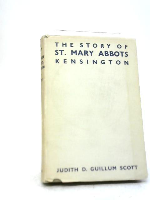 The Story of St. Mary Abbots Kensington By Judith D. Guillum Scott