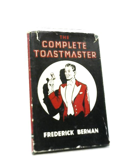 The Complete Toastmaster By Frederick Berman