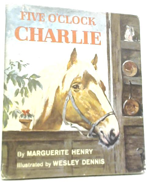 Five O'Clock Charlie By Marguerite Henry