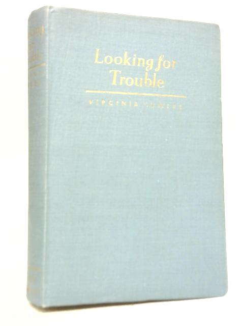 Looking For Trouble By Virginia Cowles