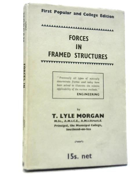 Forces in Framed Structures By T. Lyle Morgan