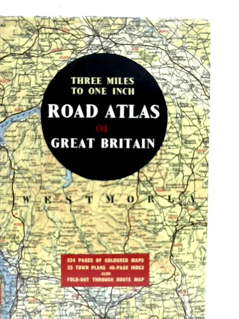 3 Miles to 1 Inch Road Atlas of Great Britain By Unstated
