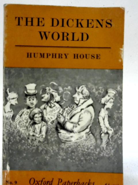 The Dickens World By Humphry House