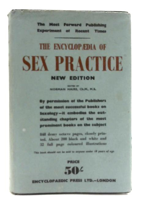The Encyclopaedia of Sex Practice. Second Edition By Dr. Norman Haire et al.