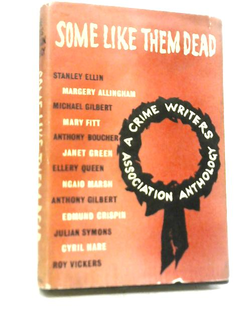 Some Like Them Dead By Crime Writers association Anthology