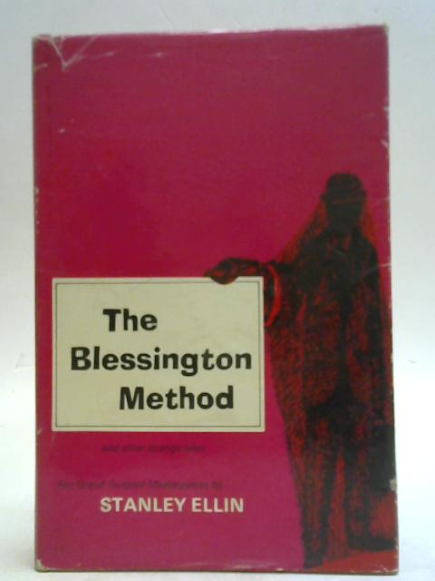 The Blessington Method and Other Strange Tales By Stanley Ellin
