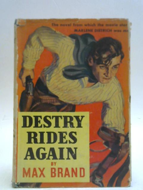 Destry Rides Again By Max Brand