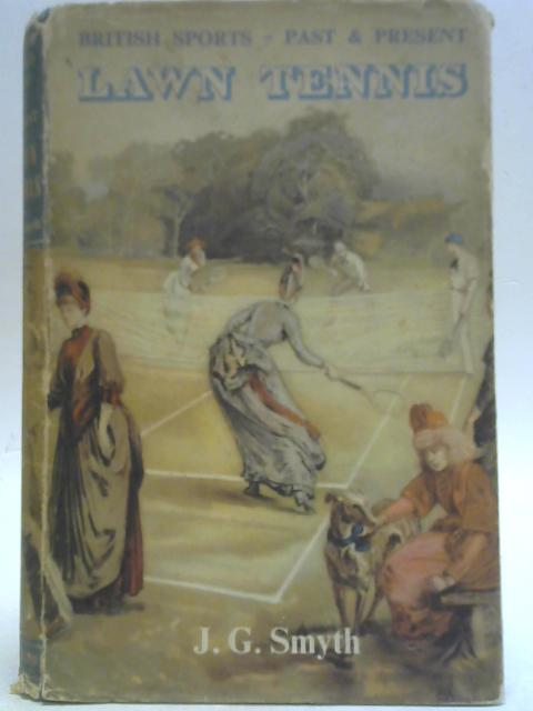 Lawn Tennis By J G. Smyth