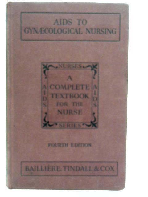 Aids to Gynaecological Nursing By Hilda M. Gration