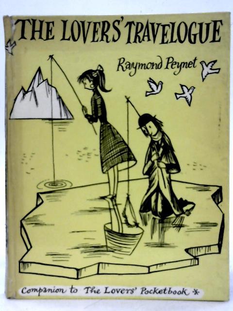 The Lovers' Travelogue By Raymond Peynet