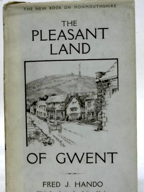 Pleasant Land of Gwent By Fred J. Hando