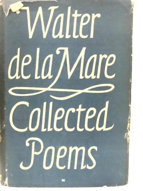 Collected Poems By Walter De La Mare