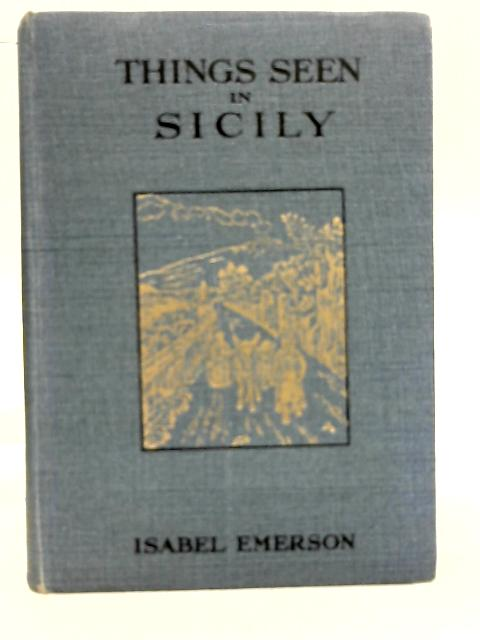 Things Seen in Sicily By Isabel Emerson