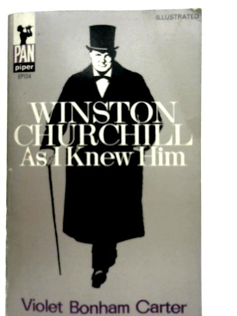 Winston Churchill as I Knew Him By Violet Bonham Carter
