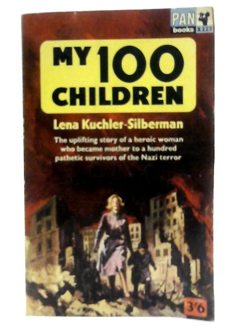 My Hundred Children By Lena Kuchler-Silberman