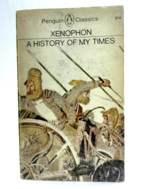 A History of My Times (Hellenica) By Xenophon