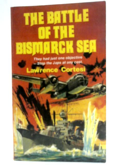 The Battle of the Bismarck Sea By Lawrence Cortesi