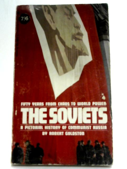 The Soviets By Robert Goldston