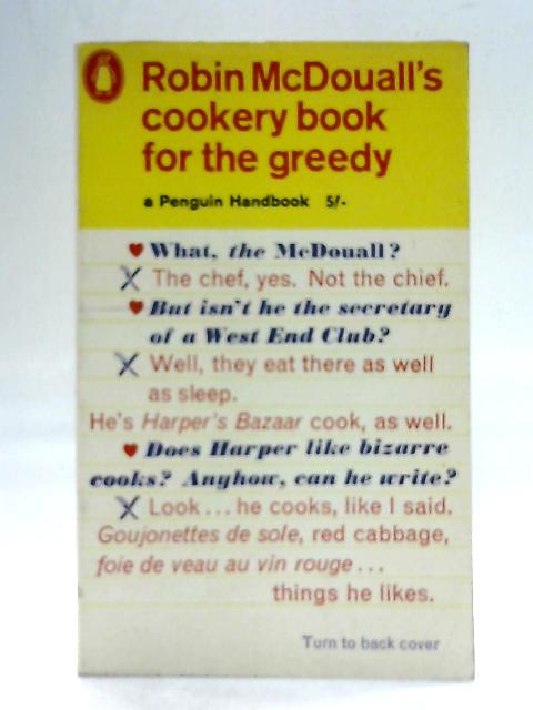 Robin McDouall's cookery book for the greedy By Robin McDouall