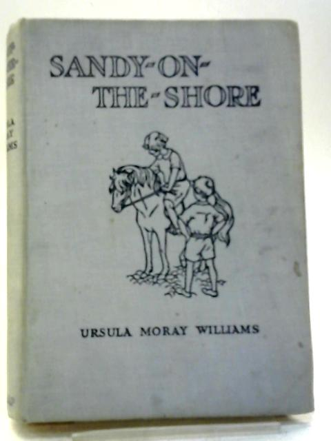 Sandy-on-the-Shore By Ursula Moray Williams