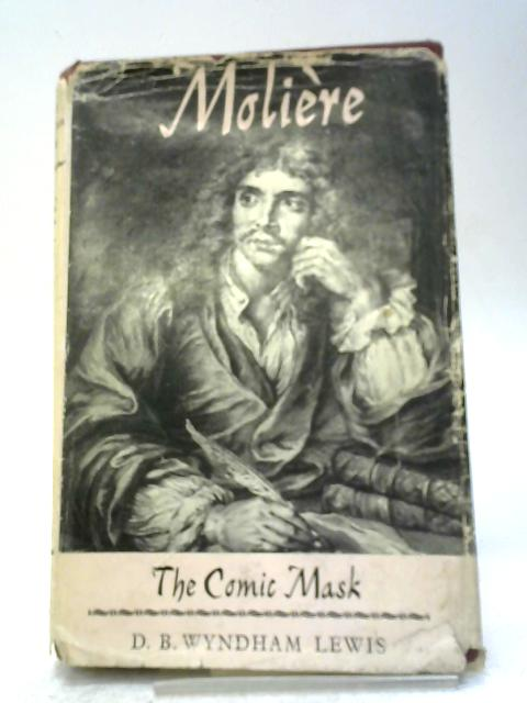Molière: The Comic Mask. By D. B Wyndham Lewis