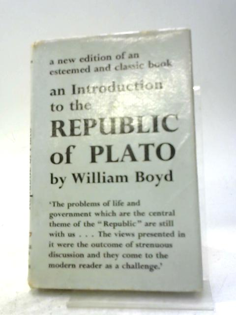An Introduction to the Republic of Plato By William Boyd