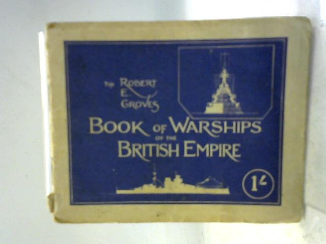 Warships of the British Empire By Robert E. Groves