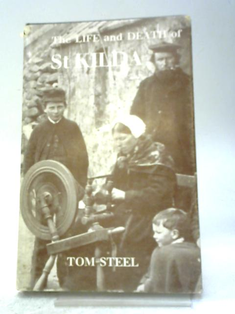 Life and Death of St. Kilda By Tom Steel