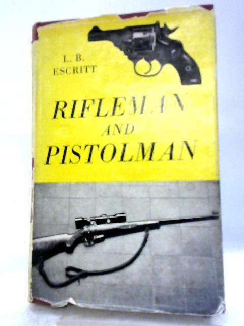 Rifleman And Pistolman By L. B Escritt