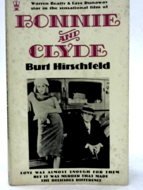 Bonnie and Clyde By Burt Hirschfeld
