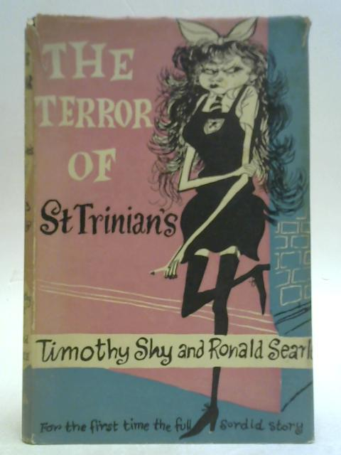 The Terror of St.Trinian's or Angela's Prince Charming By Timothy Shy and Ronald Searle