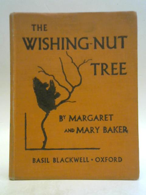 The Wishing Nut Tree By Margaret and Mary Baker
