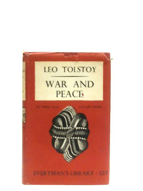 War and Peace Volume Three By Leo Tolstoy