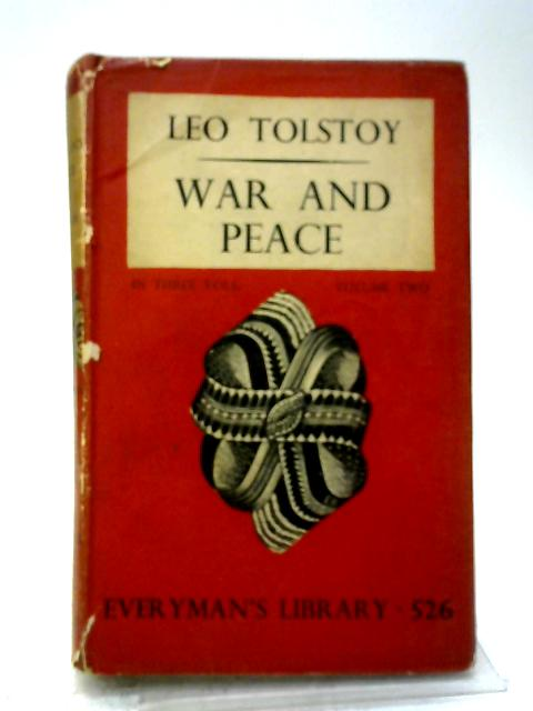 War and Peace Volume Two. Everyman's Library No. 526 By Leo Tolstoy