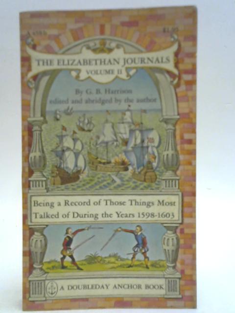 The Elizabethan Journals Volume 2. 1598-1603 By G.B. Harrison