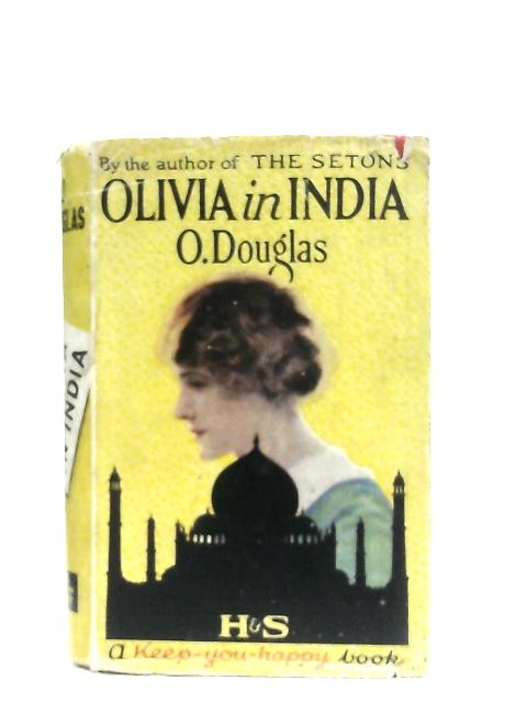 Olivia in India By O. Douglas