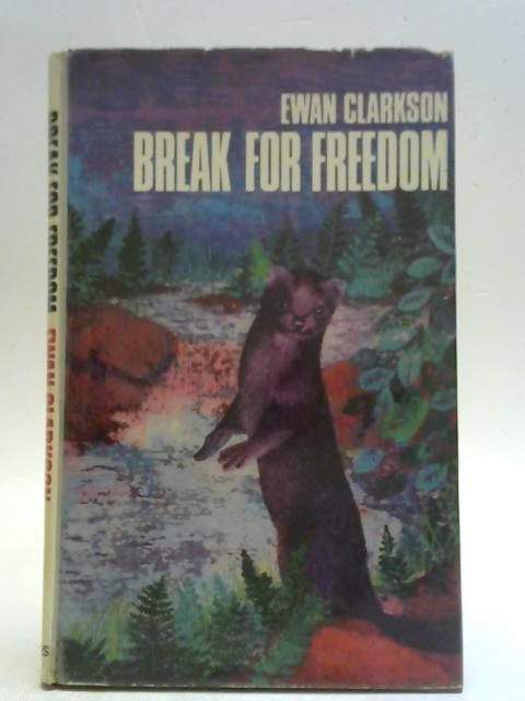 Break for freedom: The story of a Mink By Ewan Clarkson